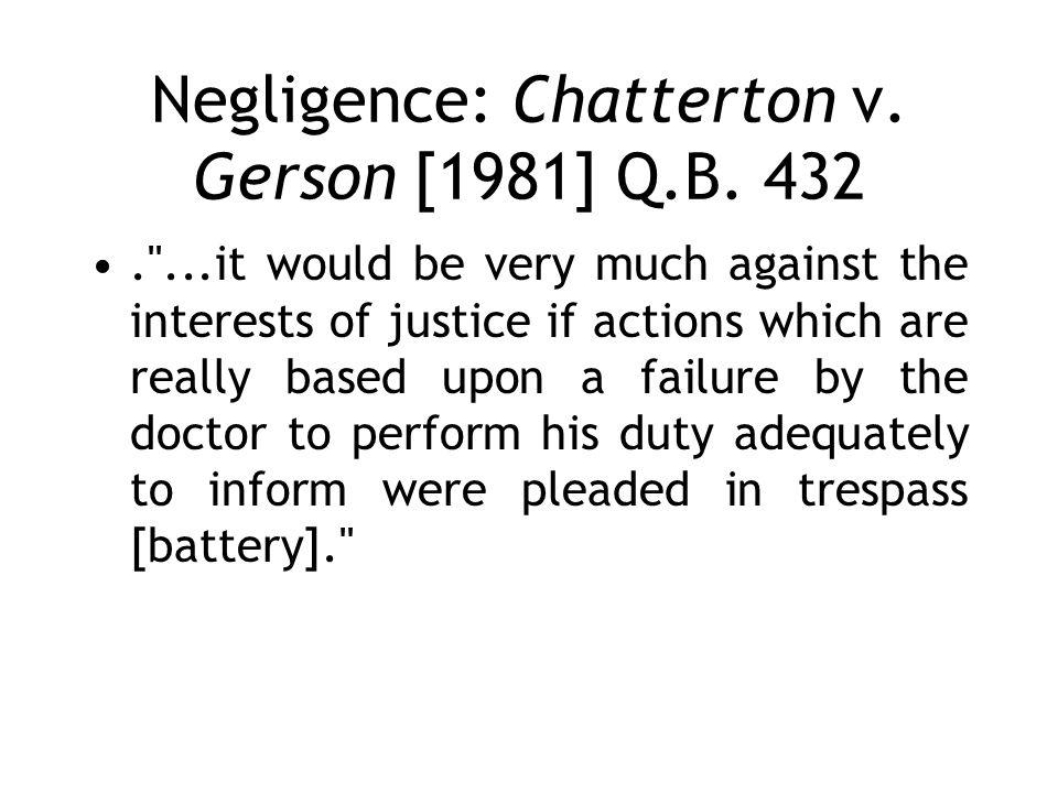 Negligence: Chatterton v. Gerson [1981] Q.B. 432